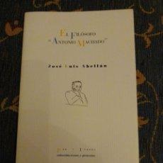 Libros: EL FILÓSOFO ANTONIO MACHADO JOSÉ LUIS ABELLÁN. Lote 251899150