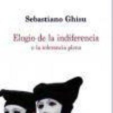 Libros: ELOGIO DE LA INDIFERENCIA O LA TOLERANCIA PLENA. Lote 253659630