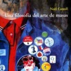 Libros: UNA FILOSOFÍA DEL ARTE DE MASAS. Lote 253659690