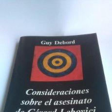 Libros: GUY DEBORD. CONSIDERACIONES SOBRE EL ASESINATO DE GERARD LEBOVICI. EDITORIAL ANAGRAMA. 2001. Lote 254179225