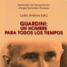 Libros: GUARDINI: UN HOMBRE PARA TODOS LOS TIEMPOS (LYDIA JIMÉNEZ, DIRECTORA) F.U.E. 2021. Lote 254389940
