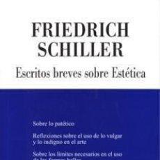 Libros: ESCRITOS BREVES SOBRE ESTÉTICA. FRIEDRICH SCHILLER 9788493326531. Lote 254606465