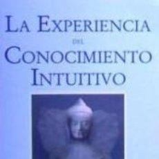 Libros: EXPERIENCIA DEL CONOCIMIENTO INTUITIVO, LA. Lote 256137110