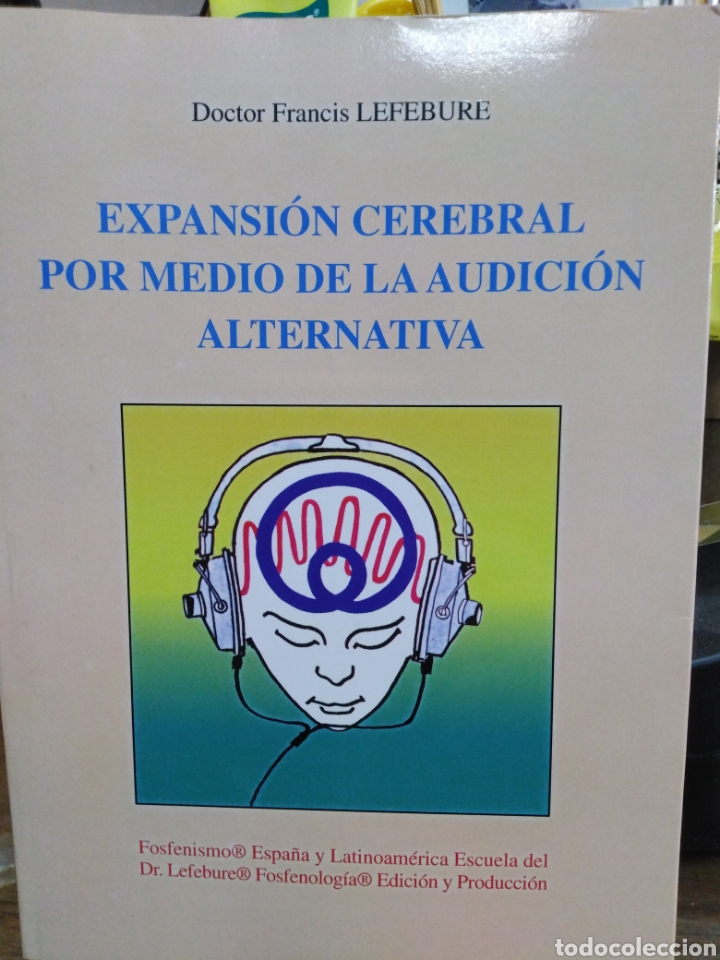 EXPANSIÓN CEREBRAL POR MEDIO DE LA AUDICIÓN ALTERNTIVA-FRANCIS LEFEBURE-2002 (Libros Nuevos - Humanidades - Filosofía)