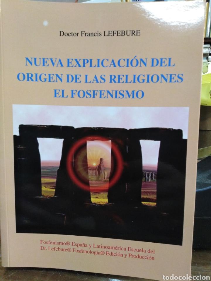 NUEVA EXPLICACIÓN DEL ORIGEN DE LAS RELIGIONES EL FOSFENISMO-FRANCIS LEFEBURE-2002 (Libros Nuevos - Humanidades - Filosofía)