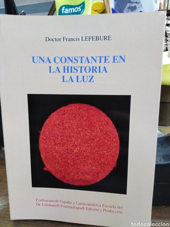 UNA CONSTANTE EN LA HISTORIA LA LUZ-FRANCIS LEFEBURE-2002 (Libros Nuevos - Humanidades - Filosofía)