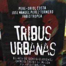 Libros: TRIBUS URBANAS-EL ANSIA DE IDENTIDAD JUVENIL-PERE ORIOL COSTA-EDITA PAIDOS 2011. Lote 257405270