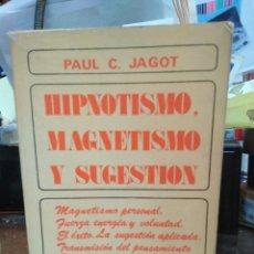 Libros: HIPNOTISMO,MAGNETISMO Y SUGESTIÓN-PAUL C.JAGOT-1975. Lote 257469325