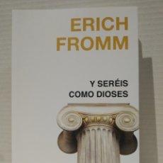 Libros: Y SERÉIS COMO DIOSES ERICH FROMM. Lote 257909395