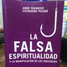 Libri: LA FALSA ESPIRITUALIDAD Y LA MANIPULACIÓN DE LOS INDIVIDUOS-ANNE FOURNIER-EDITA PAIDOS 2004. Lote 258310590