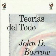 Libros: TEORÍAS DEL TODO / JOHN D. BARROW.. Lote 262066660
