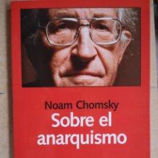 Libros: NOAM CHOMSKY. SOBRE EL ANARQUISMO. SELEC. BARRY PATEMAN. PRO. HARLES WEIGL. LAETOLI, HUARTE 2017.. Lote 262011395