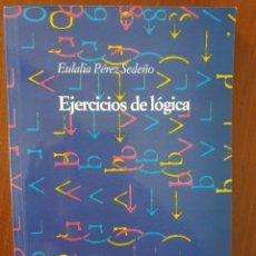 Livres: EULALIA PÉREZ SEDEÑO: EJERCICIOS DE LÓGICA. Lote 265320864