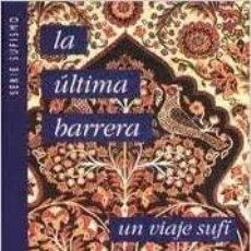 Libros: LA ULTIMA BARRERA: UN VIAJE SUFI RASHAD FIELD. Lote 266584538