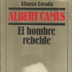 Libros: EL HOMBRE REBELDE / ALBERT CAMUS.. Lote 268890879