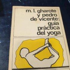 Libros: GUIA PACTICA DEL YOGA GHAROTE Y PEDRO DE VICENTE. Lote 269384658