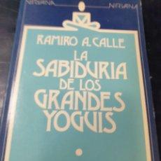 Libros: LA SABIDURIA DE LOS GRANDES YOGUIS RAMIRO A, CALLE. Lote 269385268