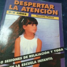 Libros: DESPERTAR LA ATENCIÓN 0-6 AÑOS HENRIETTE PHILIZOT AGOTADP. Lote 269387218