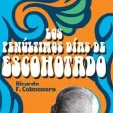 Libros: LOS PENÚLTIMOS DÍAS DE ESCOHOTADO. Lote 269620043