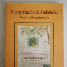 Libros: INTERPRETACIÓN DE ANDALUCÍA : NUESTRO RENACIMIENTO. Lote 269773303