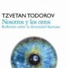 Libros: NOSOTROS Y LOS OTROS : REFLEXIÓN SOBRE LA DIVERSIDAD HUMANA. Lote 269812558