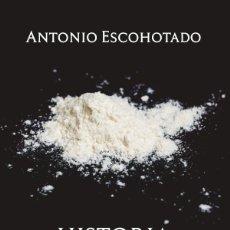 Libros: HISTORIA GENERAL DE LAS DROGAS- TOMO 2 - ANTONIO ESCOHOTADO.. Lote 270986053