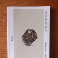 Libros: LA MIRADA IMPOSIBLE, DE AGUSTÍN FERNÁNDEZ MALLO (CAHIERS). Lote 271097438
