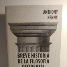 Libros: BREVE HISTORIA DE LA FILOSOFÍA OCCIDENTAL ANTHONY KENNY. Lote 277449538