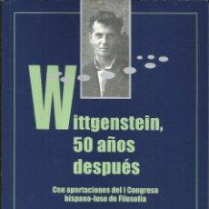 Libros: WITTGENSTEIN, 50 AÑOS DESPUÉS / I CONGRESO HISPANO-LUSO DE FILOSOFÍA.. Lote 277567423