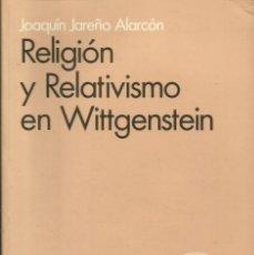 Libros: RELIGIÓN Y RELATIVISMO EN WITTGENSTEIN / J.JAREÑO.. Lote 277723123