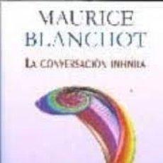 Libros: MAURICE BLANCHOT - LA CONVERSACIÓN INFINITA. Lote 278323868