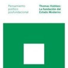 Libros: THOMAS HOBBES: LA FUNDACIÓN DEL ESTADO MODERNO. Lote 279559293