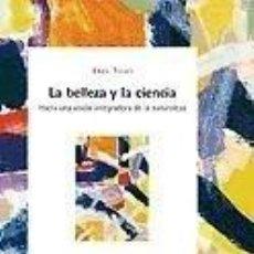 Libros: LA BELLEZA Y LA CIENCIA. Lote 279571788