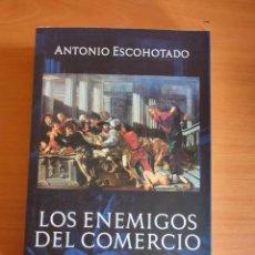 Livros: LOS ENEMIGOS DEL COMERCIO (I) - ANTONIO ESCOHOTADO.. Lote 280647808