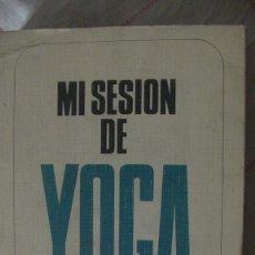 Libros: ANDRE VAN LYSEBETH. MI SESION DE YOGA. POMAIRE 1979. Lote 287418753