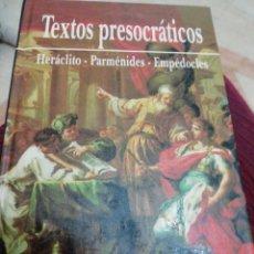 Libros: TEXTOS PRESOCRATICOS. HERACLITO. PARMENIDES. EMPEDOCLES. Lote 287624263