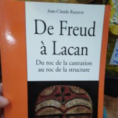 Libros: DE FREUD A LACAN-DU ROC DE LA CASTRATION AU ROC DE LA STRUCTURE-EN FRANCÉS,JEAN CLAUDE RAZAVET. Lote 288441063