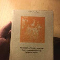 Libros: EL ESPECTÁCULO ILUSTRADO, DE ANA BELÉN LÓPEZ VEGA. Lote 288982188