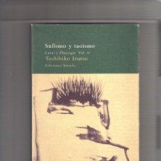 Libros: TOSHIHIKO IZUTSU. SUFISMO Y TAOISMO. LAOZI Y ZHUANGZI VOL. II TAOISMO. EDICIONES SIRUELA 1997. Lote 293891868