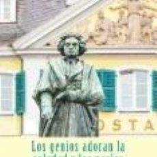 Libros: LOS GENIOS ADORAN LA SOLEDAD Y LOS NECIOS LA SOCIEDAD. Lote 295045678
