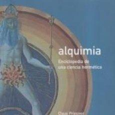 Libros: ALQUIMIA: ENCICLOPEDIA DE UNA CIENCIA HERMÉTICA. Lote 296943198