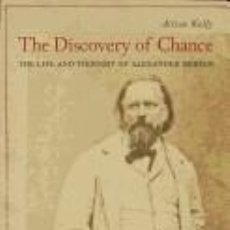 Libros: THE DISCOVERY OF CHANCE: THE LIFE AND THOUGHT OF ALEXANDER HERZEN. Lote 297009263