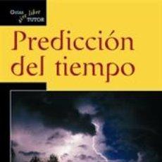Libros: METEOROLOGÍA. PREDICCIÓN DEL TIEMPO. GUÍAS TUTOR AIRE LIBRE - MICHAEL HODGSON. Lote 179548946