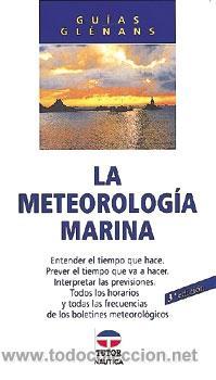 LA METEOROLOGÍA MARINA - ESCUELA DE NAVEGACIÓN DE GLÉNANS (Libros Nuevos - Ciencias, Manuales y Oficios - Física, Química y Matemáticas)
