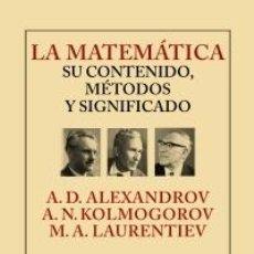 Libros: MATEMÁTICAS. LA MATEMÁTICA: SU CONTENIDO, MÉTODOS Y SIGNIFICADO - A.D. ALEKSANDROV/A.N. KOLMOGOROV/M. Lote 46692984