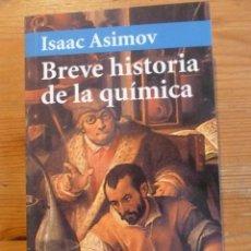 Libros: BREVE HISTORIA DE LA QUIMICA. ISAAC ASIMOV. ALIANZA ED. BOLSILLO. Lote 47957906