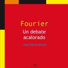 Libros: MATEMÁTICAS. FOURIER. UN DEBATE ACALORADO - JOSÉ MARÍA ALMIRA. Lote 50327918