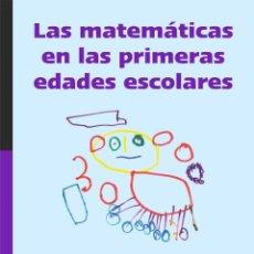 Libros: LAS MATEMÁTICAS EN LAS PRIMERAS EDADES ESCOLARES - JOSÉ CHAMOSO - SERGIO GONZÁLEZ ORTEGA -ROSA Mª HE. Lote 50343551