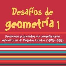 Libros: MATEMÁTICAS. DESAFÍOS DE GEOMETRÍA 1 - JOAQUÍN HERNÁNDEZ GÓMEZ/JUAN JESÚS DONAIRE MORENO. Lote 52163793