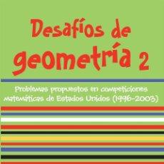 Libros: MATEMÁTICAS. DESAFÍOS DE GEOMETRÍA 2 - JOAQUÍN HERNÁNDEZ GÓMEZ/JUAN JESÚS DONAIRE MORENO. Lote 50343818